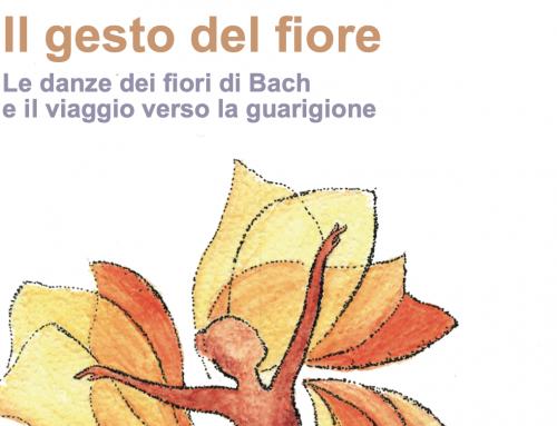 Il gesto del fiore –  Le danze dei fiori di Bach e il viaggio verso la guarigione
