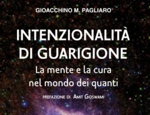 Intenzionalità di Guarigione – La mente e la cura nel mondo dei quanti